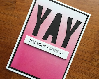 Yay! Its Your Birthday Card ***READY TO SHIP***