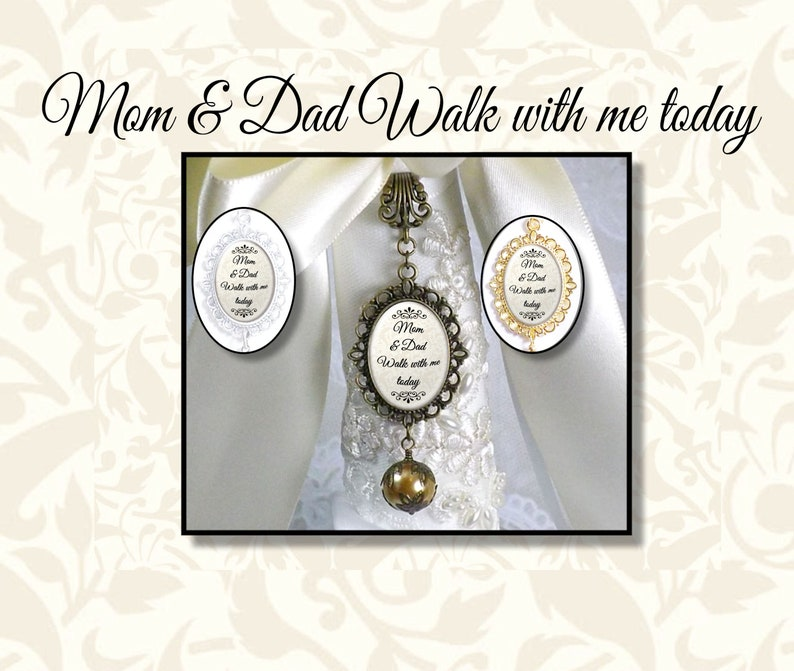 Mom & Dad Walk With Me Today Wedding Bouquet Jewelry Bridal image 0