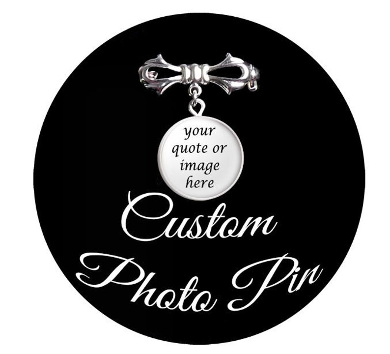 Custom Photo Pin Your Own Photo or Quote Custom Text or image 0