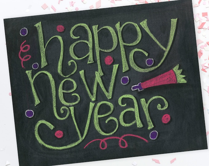 Happy New Year! A Print of an Original Chalkboard