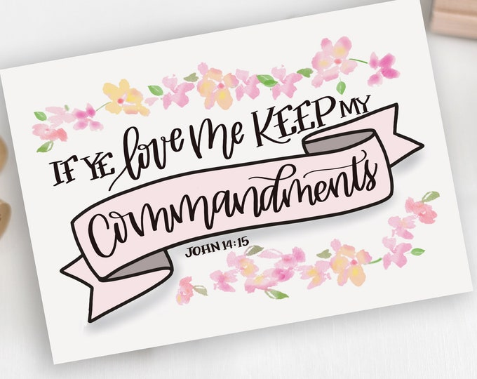 "2019 Latter-day Saint Mutual Theme - ""If ye love me..."" John 14:15 - Original Handwritten Art Available as a Digital Download"