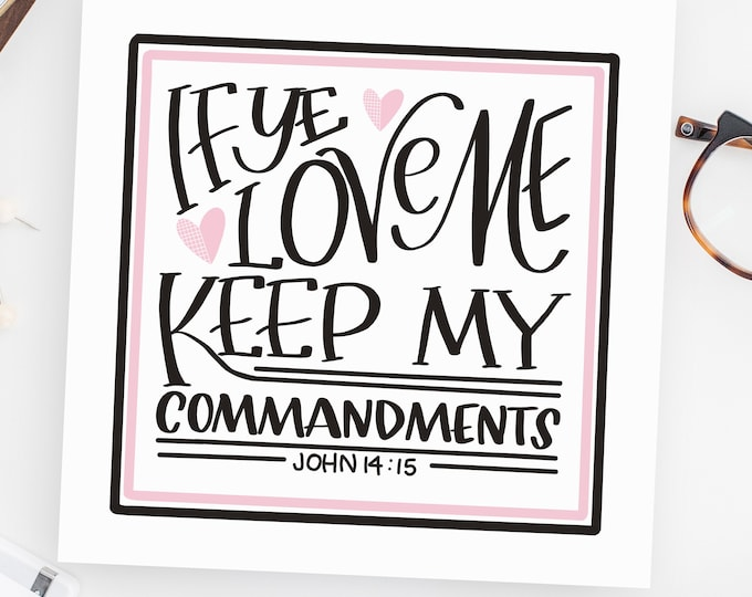 "2019 Mutual Theme - ""If ye love me keep my commandments"" John 14:15 - Original Handwritten Art Available as a Digital Download"