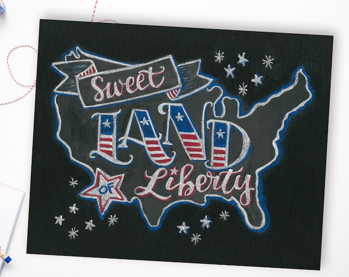Sweet Land of Liberty - A Print of an Original Chalkboard