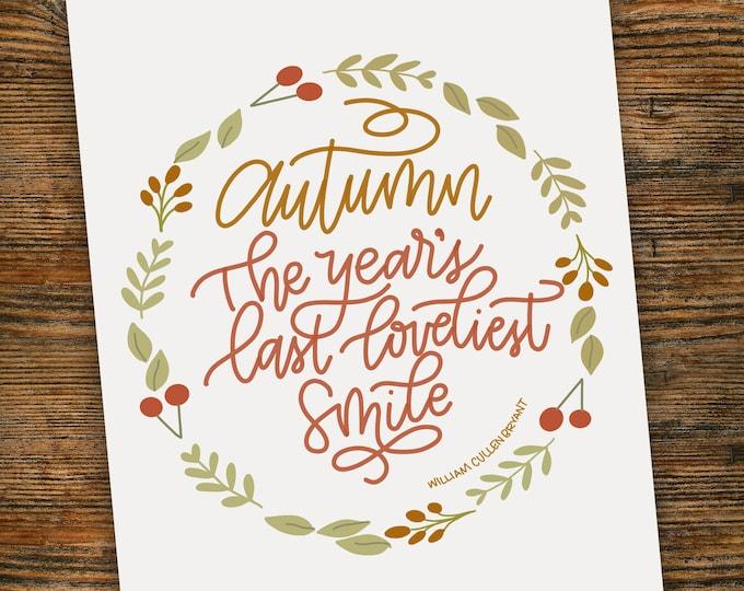 Autumn - The Year's Last Loveliest Smile Print
