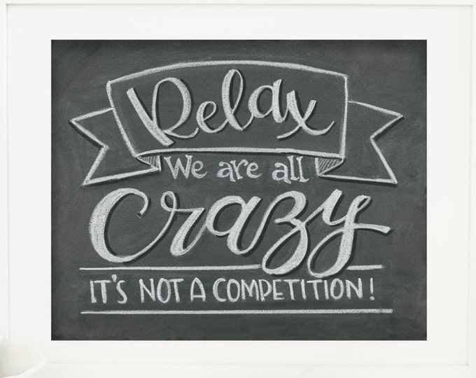 Relax - A Fun Reminder that Normal is Overrated!  - A Print of an Original Chalkboard