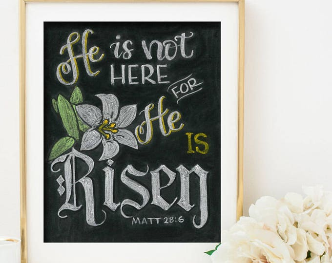 He is Risen - A Print of an Original Chalkboard