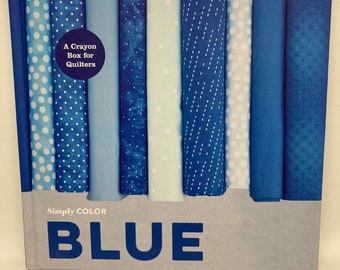 SALE Simply Color: A Crayon Box for Quilters - Blue - By Vanessa Christenson - Hardcover Book 2015