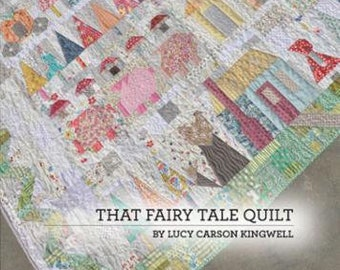 That Fairy Tale Quilt Pattern Book by Lucy Carson Kingwell for Jen Kingwell Designs