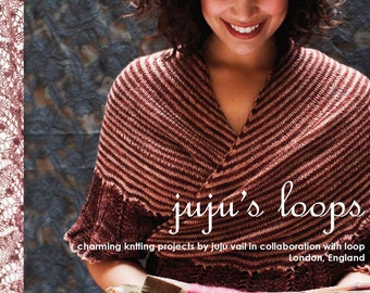 Juju's Loops - A charming Knitting book by Loop in London - Juju Vail and Susan Cropper