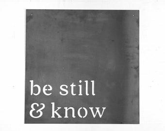 Be still and know, Metal Wall Decor, Metal Sign, Be Still Sign, Gift for Her, Gift for Mom, Mom Gift, Home Decor, Farmhouse Decor