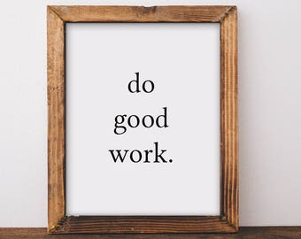 Office Print, Do Good Work, Do Good Gift, Wall Art, Office Wall Art, Office  Wall Decor, Gifts For Students, Minimalist Print, Typography
