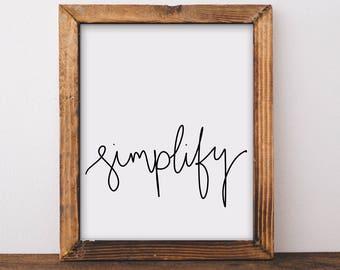 Simplify, Minimalist Print, Wall Art, Minimalist Quote, Quote Prints, Wall Decor, Calligraphy, Home Wall Art, Dorm Wall Art, Home Decor