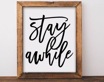 Stay Awhile,Digital Download, Wall Art Prints, Quote Prints, Wall Decor, Typography Print, Home Print, Home Wall Art, Dorm Wall Art