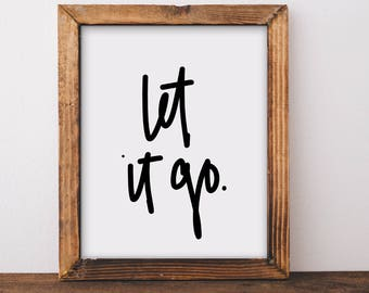 Calligraphy, Let it Go, Dorm Decor, Quote Prints, Inspirational Quote, Frozen Songs, Wall Art, Wall Decor, Hand Lettered, Dorm Wall Art