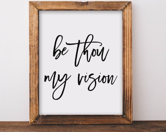 Digital Download, Be Thou My Vision, Hymn Art, Hymn Print, Calligraphy, Dorm Decor, Christian Print, Printable Quote, Hand Lettered