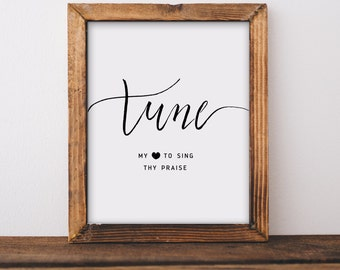 Digital Download, Tune My Heart, Calligraphy, Dorm Decor, Hymn Art, Hymn Print, Christian Print, Printable Quote, Hand Lettered