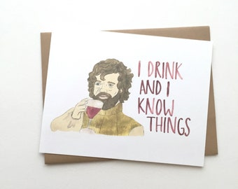 Tyrion Lannister// Drink and know things // Game of Thrones