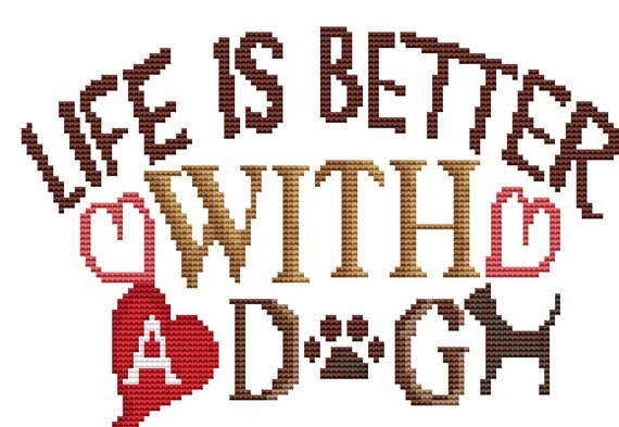 Cross Stitch Pattern Life Is Better With A Dog Instant Download PDF