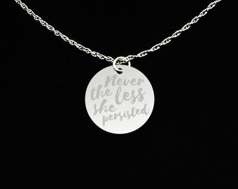 Nevertheless She Persisted Necklace - Nevertheless She Persisted Jewelry - Nevertheless She Persisted Gift