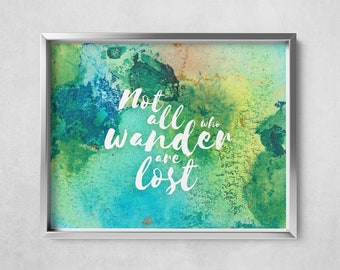 Not All Who Wander Are Lost - Digital Art Print