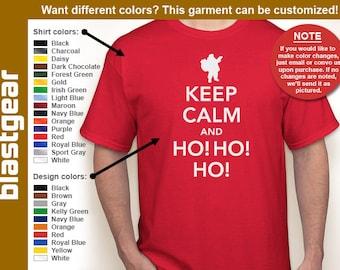 Keep Calm And Ho Ho Ho funny T-shirt — Any color/Any size - Adult S, M, L, XL, 2XL, 3XL, 4XL, 5XL  Youth S, M, L, XL