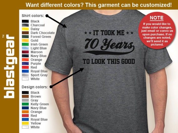 It Took Me 70 Years To Look This Good 70th Birthday T Shirt