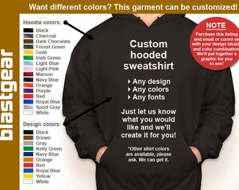 Custom hooded sweatshirt (any/your design) — Any color/Any size - Adult S, M, L, XL, 2XL, 3XL, 4XL, 5XL  Youth S, M, L, XL