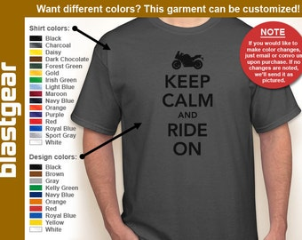 Keep Calm And Ride On motorcycle T-shirt — Any color/Any size - Adult S, M, L, XL, 2XL, 3XL, 4XL, 5XL  Youth S, M, L, XL