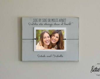 Sisters picture frame, side by side or miles apart, close at heart, girl frame, sister gift, best friend frame, moving away present