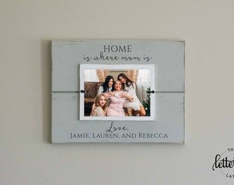 Mom Gift, Mother's Day Gift, Mom Picture frame, Home is where mom is, Mother's Day picture frame, Gift from daughter, long distance mom