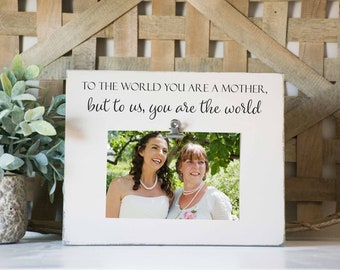 Mother Picture frame, Mean the world to us, Mothers day gift, to the world, mom picture frame, mom gift frame, best mom ever