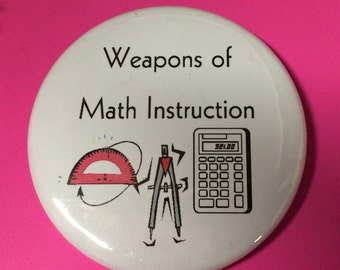 2 1/4 inch Math pinback buttons, magnets, pocket mirrors and keychains