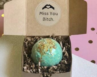 Miss You Bitch: Bath Bomb Gift