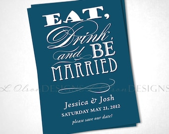 Eat, Drink, and Be Married Save The Date - Blue - DIY Printable