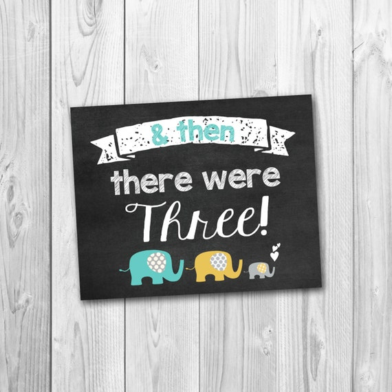 Pregnancy Announcement And Then There Were Three Chalkboard Printable Instant Download