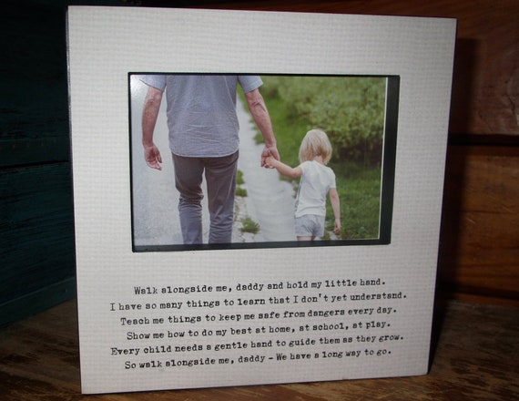Gift For Daddy Picture Frame For Dad Walk Alongside Me Daddy Etsy