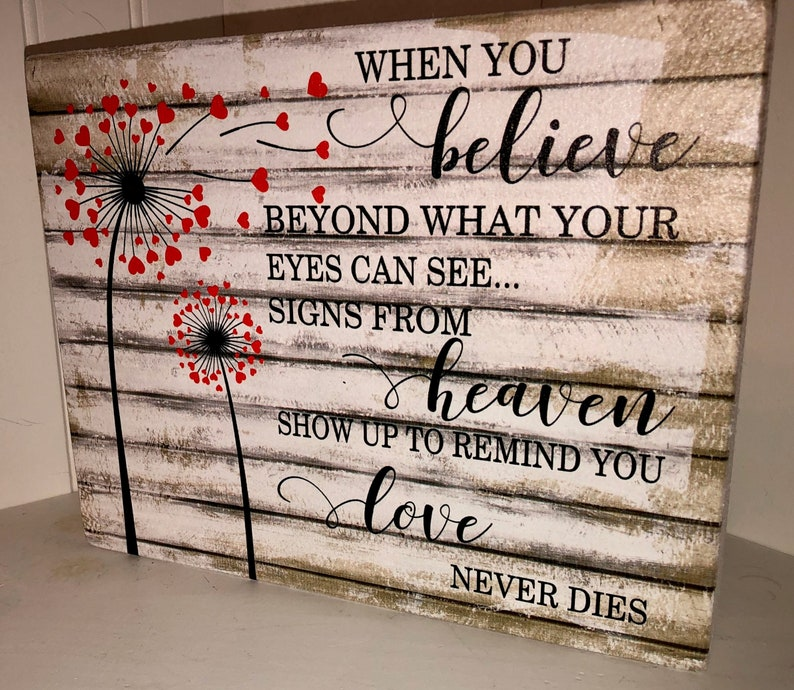 Memory Sign When you believe beyond what your eyes can see signs from  heaven dandelion flower Sign Sympathy Gift loss of loved one