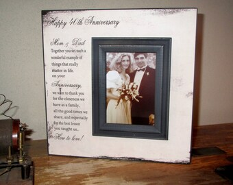 Happy Anniversary Mom & Dad together you set such a wonderful example of love 25th anniversary 30th anniversary 40th anniversary Frame