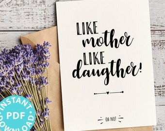 """FUNNY Mother's Day Card Printable, 5x7"""", Mom card, Like mother like daughter - Oh no!, From Daughter, Editable Text Inside, INSTANT DOWNLOAD"""