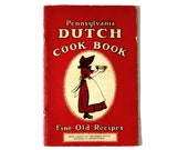 Pennsylvania Dutch Cookbook of Fine Old Recipes From the First Settlers 1936 First Edition