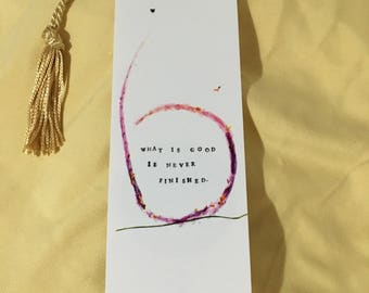 Inspirational Bookmark: What is good is never finished.