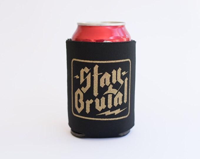 Stay Brutal Beverage Can Cooler