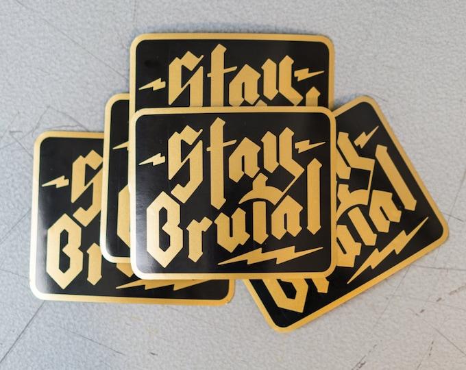 Stay Brutal Sticker Pack (5 pack)