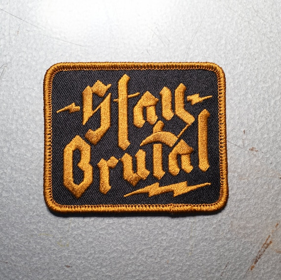 Stay Brutal Iron-On Patch