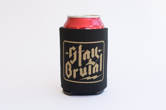 Stay Brutal Beverage Can Cooler