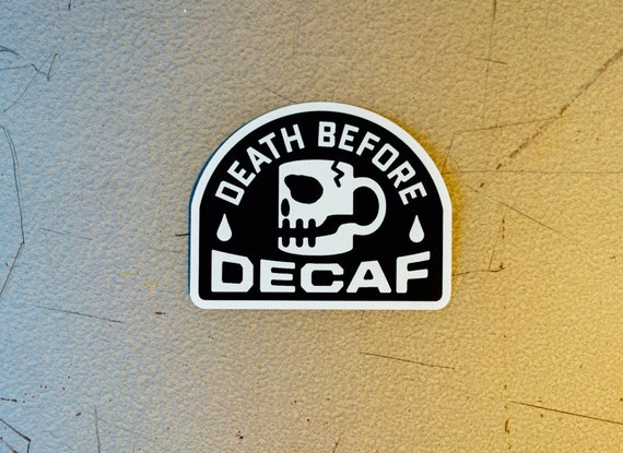 Death Before Decaf Sticker (1-sticker, add-on)