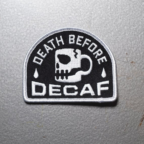 Death Before Decaf Iron-On Patch