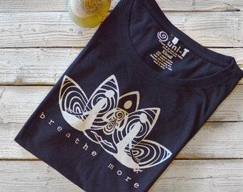 Yoga T shirt, Lotus Shirt, Breathe Tshirt, Women's T shirt - Yoga Top, Meditation Tshirts - Organic T-Shirt, Bamboo TShirt, BREATHE MORE
