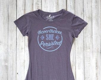 Nevertheless, She Persisted T-shirt, Feminist Shirt, Anti Trump Shirt, Feminism T-shirt, T-shirts for Women, Bamboo Clothing, Organic Tshirt