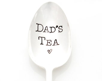 Father's Day Gift. Dad's Tea, Hand stamped spoon. Stamped silverware for a unique fathers day gift idea.